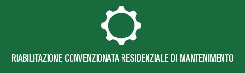 Riabilitazione convenzionata residenziale di mantenimento